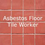 Asbestos Floor Tile Worker