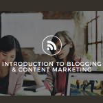 Introduction to Blogging and Content Marketing Online Anytime
