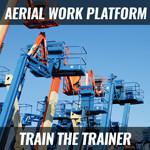 Aerial Work Platform Train the Trainer - NACB