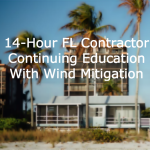 14-Hour FL Contractor Continuing Education Online (With Wind Mitigation)