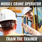 Mobile Crane Operator Train the Trainer - NACB
